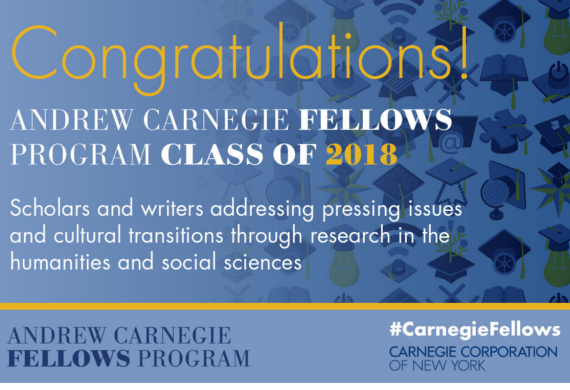 Carnegie Corporation of New York Names 31 Winners of Andrew Carnegie Fellowships