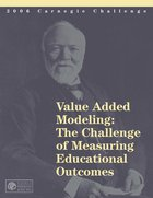 Value-Added Modeling: The Challenge of Measuring Educational Outcomes