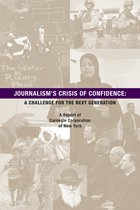 Journalism's Crisis of Confidence: A Challenge for the Next Generation