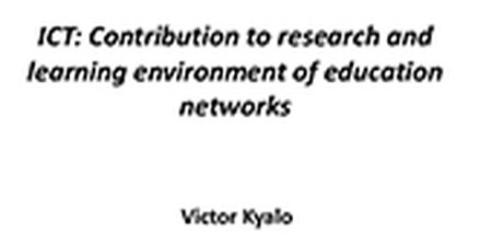 ICT: Contribution to research and learning environment of education networks
