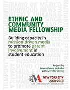 Ethnic and Community Press Fellowship. Building Capacity in Mission-Driven Media to Promote Parent Involvement in Student Education,